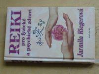 Riegerová - Reiki pro fyzické a psychické zdraví (2005)