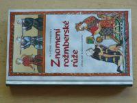 Vondruška - Znamení rožmberské růže (2004) Hříšní lidé Království českého
