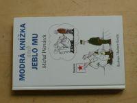 Wernisch - Modrá knížka aneb Jeblo mu (2000)