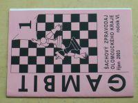 Gambit - Šachový zpravodaj Olomouckého kraje 1-6 (2003) ročník VI. (chybí čísla 4-6, 3 čísla)