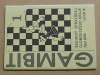 Gambit - Šachový zpravodaj Olomouckého kraje 1-6 (2006-2007) ročník IX.