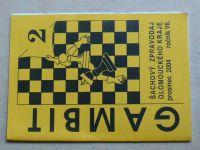 Gambit - Šachový zpravodaj Olomouckého kraje 1-6 (2004-2005) ročník VII. (chybí číslo 1, 5 čísel)