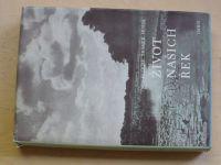 Šrámek - Hušek - Život našich řek (Orbis 1958)