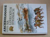 Svoboda, Dvorský - Archeologové - Na loveckých stezkách (1994)