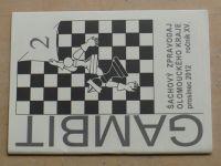 Gambit - Šachový zpravodaj Olomouckého kraje 1-6 (2012-2013) ročník XV. (chybí číslo 1, 5 čísel)