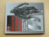 Ailsby - SS: Peklo na východní frontě - Waffen-SS v Rusku 1941-1945 (2006)
