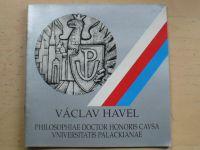 Václav Havel - Philosophiae doctor honoris cavsa Vniversitatis Palackianae (1990)