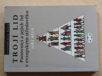 Jiří Bílý - Trojí lid - Panovníci a jejich lid v evropském středověku (2000)
