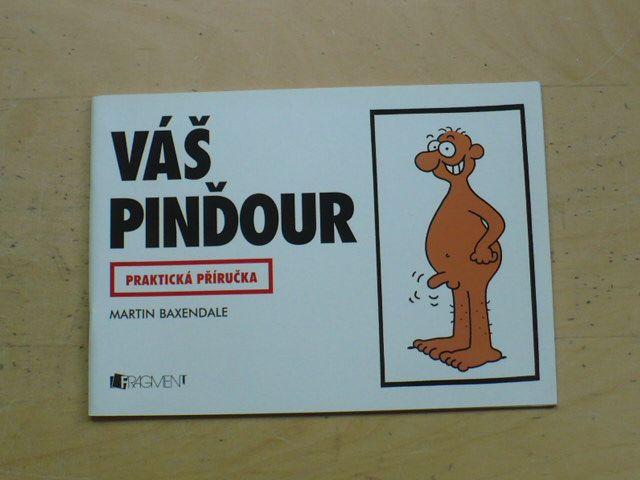 Baxendale - Váš pinďour - praktická příručka (2004)
