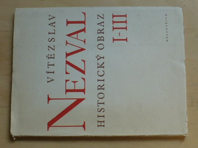 Nezval - Historický obraz I.-III. (1945)