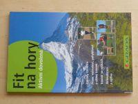 Eisenhut, Renner - Fit na hory (2007)