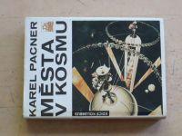 Pacner - Města v kosmu - Kosmická budoucnost lidstva /svazek první/ (1986)
