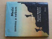 Rébuffat, Tairraz - Medzi zemou a nebom (1965)