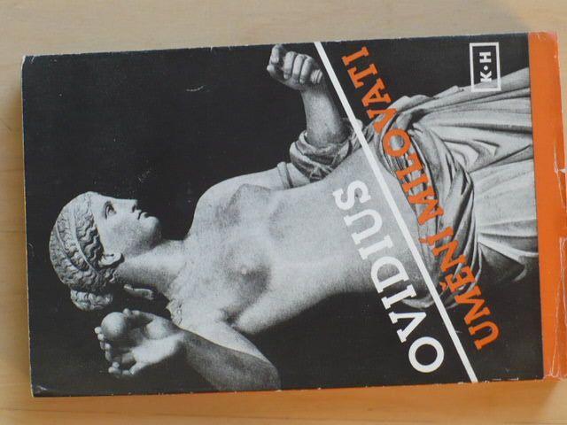 Ovidius - Umění milovati, Jak léčiti lásku, Lásky, O líčidlech (1947)