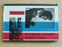 Holler - S Fidelem Castrem napříč Kubou (1961)