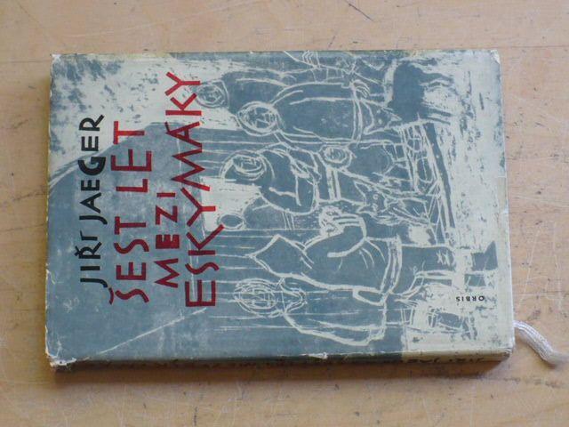 Jaeger - Šest let mezi Eskymáky (1963)