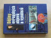 Kraus - Dějiny evropských objevů a vynálezů - Od Homéra k Einsteinovi (2002)