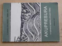 Pelčík - Akupresura a vybrané kapitoly přírodní léčby (1988)