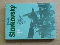 Slavkovský - V čase dozrávání a boje (1985)