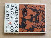 Frel - Od tyranů k Sókratovi (1969)