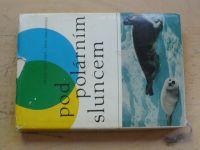 Freuchen, Salomonsen - Pod polárním sluncem (1972)