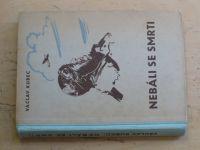 Kubec - Nebáli se smrti (1948)