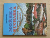 Štěpnička - Mořská kuchařka - Ryby, krevety, chobotnice, sépie a jiné dary moře (1997)