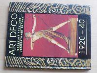 ART DECO 1920-40 Obrazový průvodcde dekorativním slohem (1997)