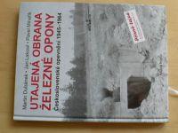 Dubánek, Lakosil, Minařík - Utajená obrana železné opony - Československé opevnění 1945-64