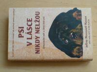 Masson - Psi v lásce nikdy nelžou - Emocionální svět a citový život psů (1999)