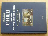 Boldt - Cheb - Město evropských dějin - Esej o česko-německé koexistenci (2010)