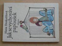 Doskočilová - Jak se vychovává papoušek (1979)