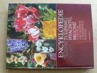 Encyklopedie tulipánů, hyacintů, begonií a dalších cibulnatých a hlíznatých rostlin (2009)