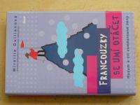 Guilianová - Francouzky se umí otáčet (2011)