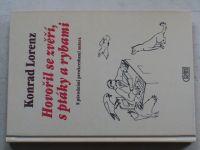 Konrad Lorenz - Hovořil se zvěří, s ptáky a rybami (1998)