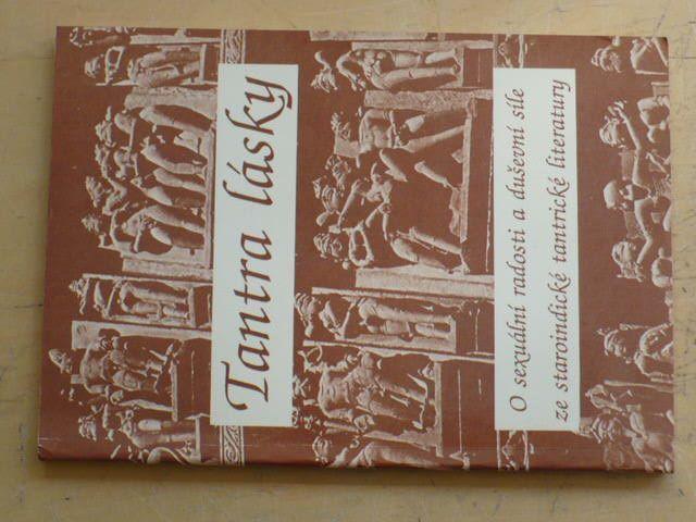Tantra lásky - O sexuální radosti a duševní síle ze staroindické tantrické literatury (1990)