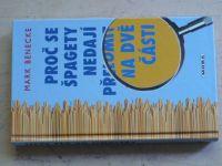 Benecke - Proč se špagety nedají přelomit na dvě části (2010)