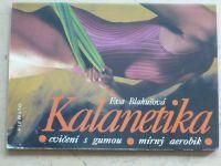Blahušová - Kalanetika - Cvičení s gumou, mírný aerobik (1992)