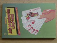 Bryden - Jak se pobavím s kartami ...aneb zábavným společníkem snadno a rychle (1992)