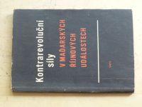 Kontrarevoluční síly v maďarských říjnových událostech (1957)