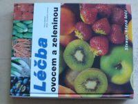 Oberbeil, Lentzová - Léčba ovocem a zeleninou (2003)