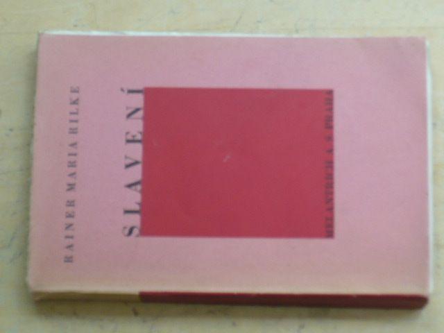 Rainer Maria Rilke - Slavení (1937)