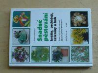 Syrovátka - Snadné pěstování květin, orchidejí, zeleniny a hub (2000)