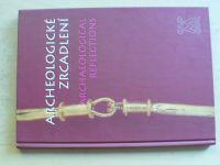 Archeologické zrcadlení (Lopatou a počítačem Olomouc 2001)