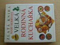 Zlatá kniha Mary Berryové - Velká rodinná kuchařka (1996)
