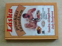 Alexandrová, Bastyrová - Láska prochází žaludkem (1995)