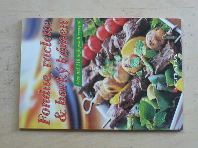 Fondue, raclette a horký kámen - více než 110 nejlepších receptů (2005)
