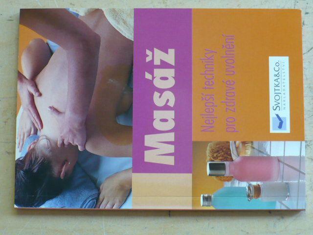 Masáž - Nejlepší techniky pro zdravé uvolnění (2008)