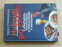 Štefaňáková - Hubnutí po česku - S alkoholem, moučníkem a stravováním v restauraci (2009)