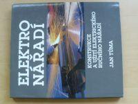 Tůma - Elektro nářadí - Konstrukce a užití el.ručního nářadí (2005)